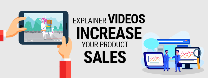 Explainer Videos Increasing Sales